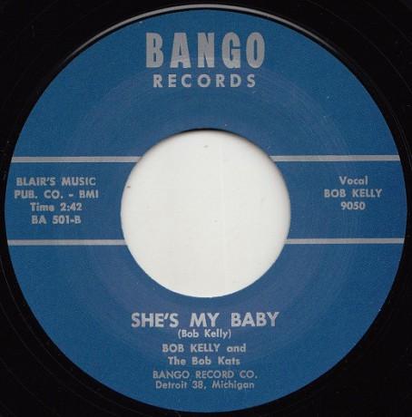 "BOB KELLY ""SHE'S MY BABY / MALINDA"" 7"""