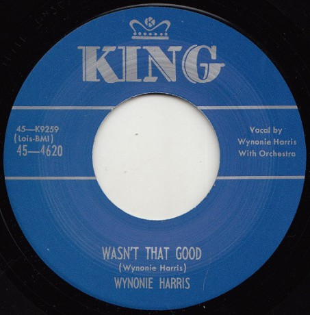 "WYNONIE HARRIS ""WASN'T THAT GOOD / MAMA YOUR DAUGHTERS DONE LIED ON ME"" 7"""