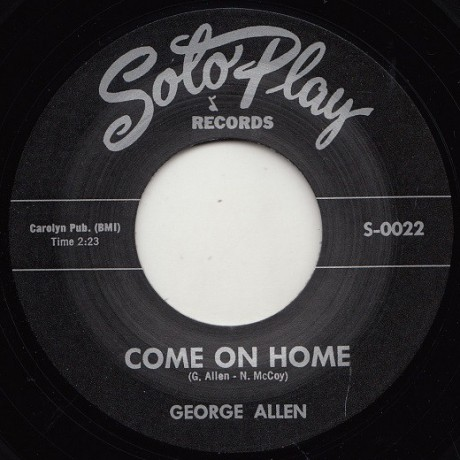 """GEORGE ALLEN """"COME ON HOME / SOMETIMES YOU WIN WHEN YOU LOSE"""" 7"""""""
