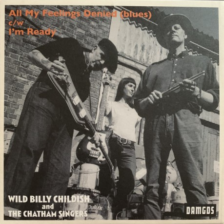 "WILD BILLY CHILDISH & THE CHATHAM SINGERS ""All My Feelings Denied"" 7"""