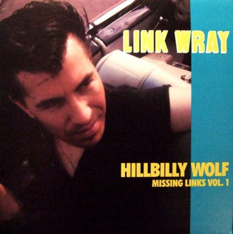 "LINK WRAY ""Missing Links Vol. 1: Hillbilly Wolf"" LP"