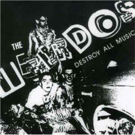 "WEIRDOS ""Destroy All Music"" LP"