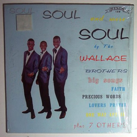 """Wallace Brothers """"Soul Soul And More Soul"""""""