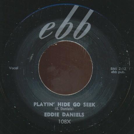 """EDDIE DANIELS """"PLAYIN' HIDE GO SEEK/ WHOA WHOA BABY"""" 7"""""""