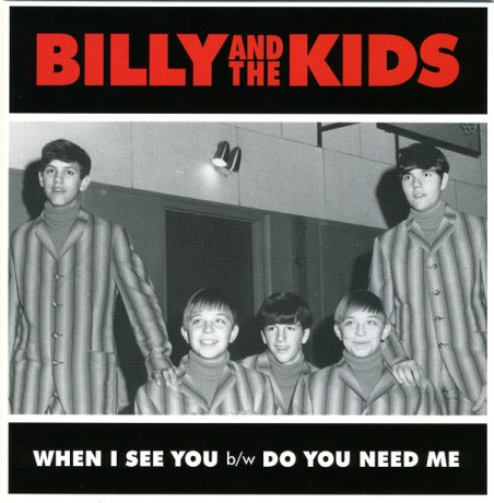 "BILLY & THE KIDS ""When I See You / Do You Need Me"" 7"""