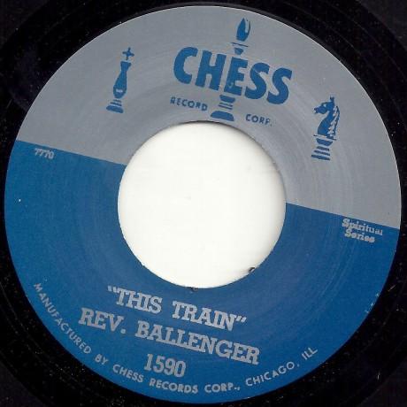 """REV. BALLENGER """"THIS TRAIN/ HOW I GOT OVER"""" 7"""""""