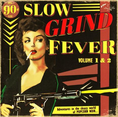 SLOW GRIND FEVER VOL. 1 & 2 CD