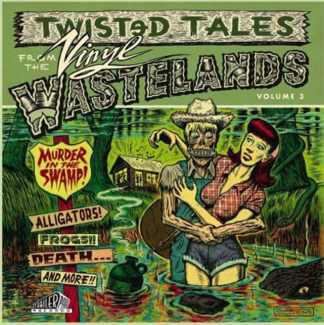 TWISTED TALES FROM THE VINYL WASTELANDS Volume 3: Murder In The Swamp Gatefold LP