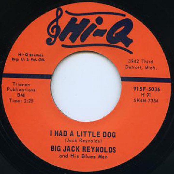 "BIG JACK REYNOLDS "" I HAD A LITTLE DOG/  YOU WON'T TREAT ME RIGHT""7"""