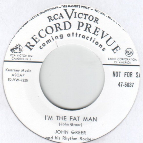 "JOHN GREER  ""I'M THE FAT MAN / STRONG RED WHISKEY"" 7"""