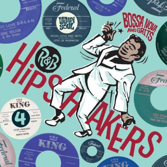 R&B HIPSHAKERS Volume 4: Bossa Nova And Grits CD