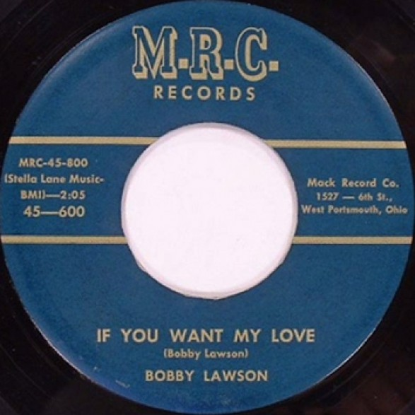 BOBBY LAWSON If You Want My Love / Baby Don't Be That Way
