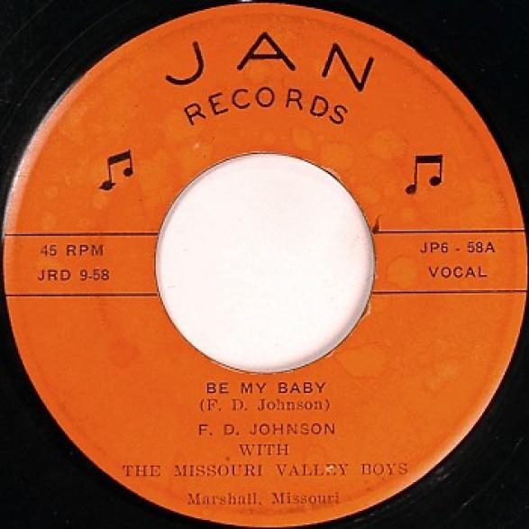 "F. D. JOHNSON w/ The Missouri Valley Boys ""Be My Baby / Great Big Moon"" 7"""