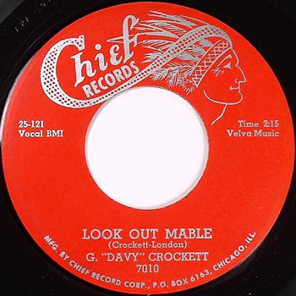"""G. """"DAVY"""" CROCKETT """"Look Out Mabel /Did You Ever Love Somebody"""" 7"""""""