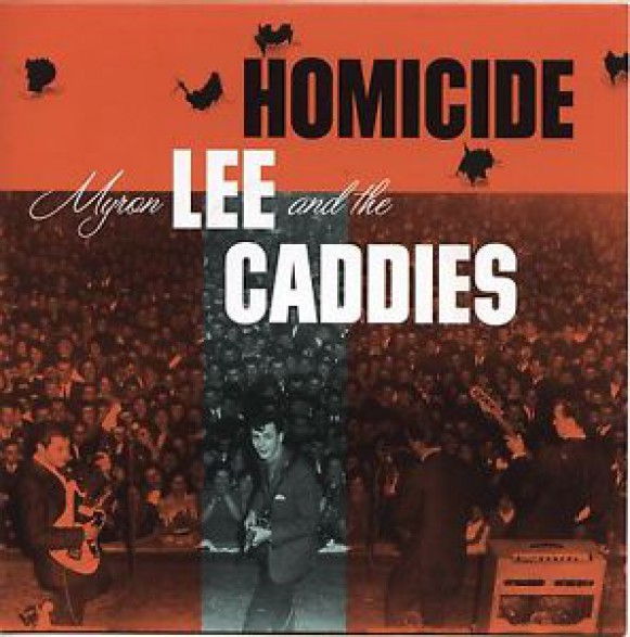 "MYRON LEE & THE CADDIES ""HOMICIDE/ C'Mon Baby"" 7"""