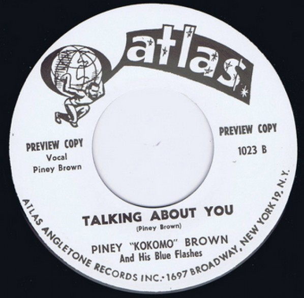 PINEY BROWN TALKIN' ABOUT YOU / JIMMY 'CHICKIE' HORNE – HELLO LITTLE GIRL