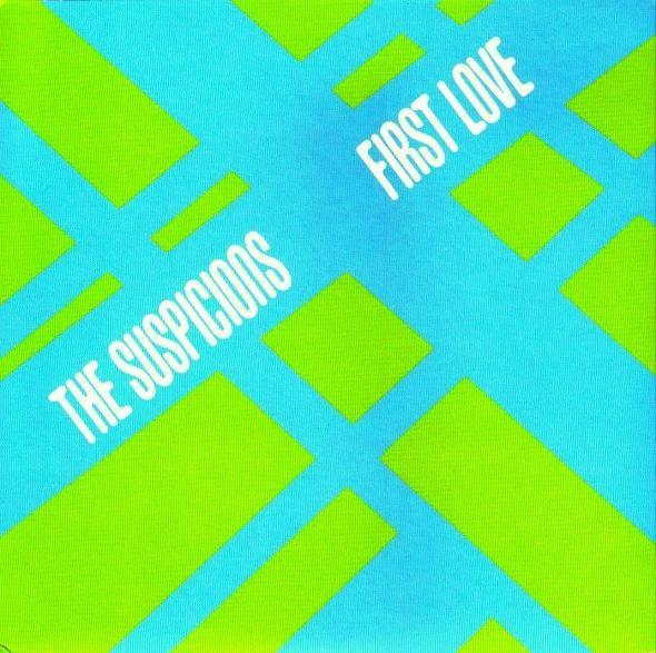 "SUSPICIONS ""FIRST LOVE"" 7"""