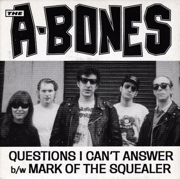 "A-BONES ""QUESTIONS I CAN'T ANSWER"" 7"""
