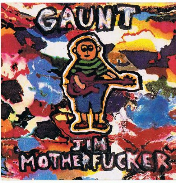 "GAUNT ""JIM MOTHERFUCKER/SPINE"" 7"""