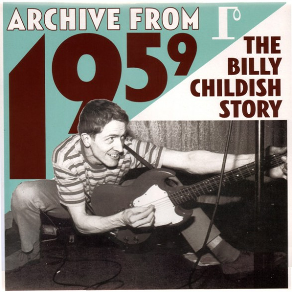 """BILLY CHILDISH """"ARCHIVE FROM 1959"""" Double CD"""