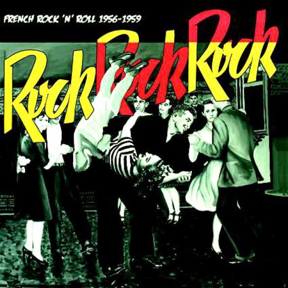 ROCK ROCK ROCK:: French Rock 'N' Roll 1956-1959 LP