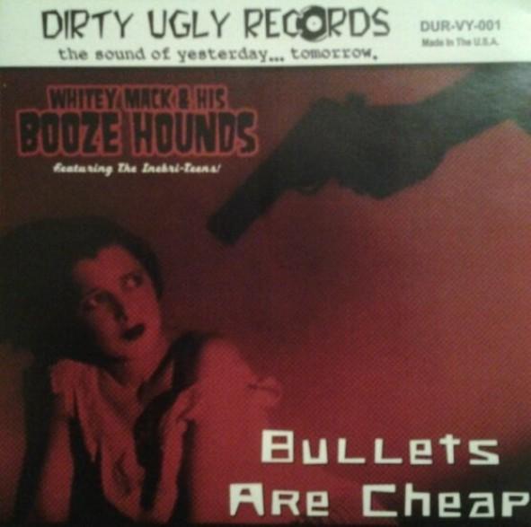 "MACK STEVENS /WHITEY MACK & BOOZE HOUNDS ""Bullets Are Cheap"" SPLIT 7"""