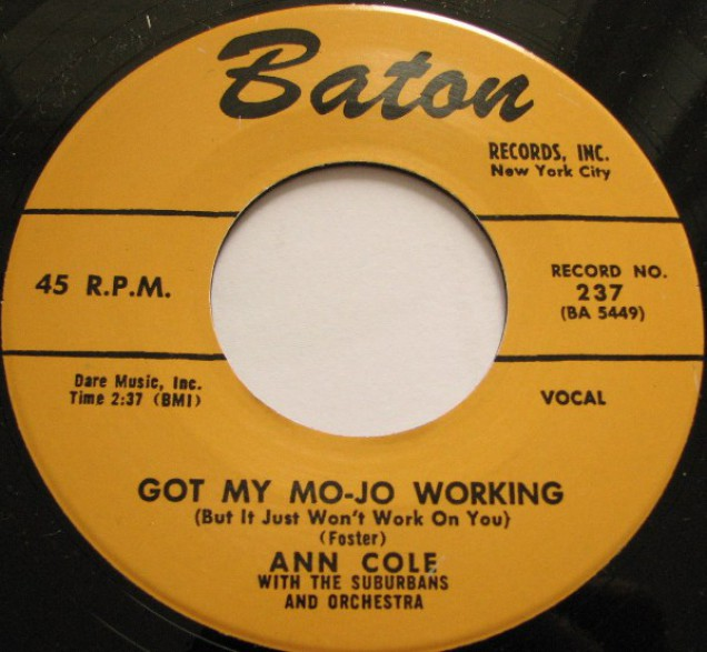 "ANN COLE ""GOT MY MOJO WORKING/I'VE GOT A LITTLE BOY"" 7"""