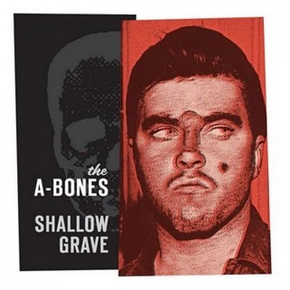 """A-BONES """"SHALLOW GRAVE"""""""