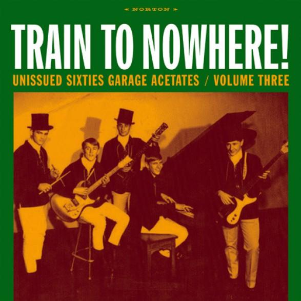 "GARAGE ACETATES Volume 3: TRAIN TO NOWHERE"" LP"