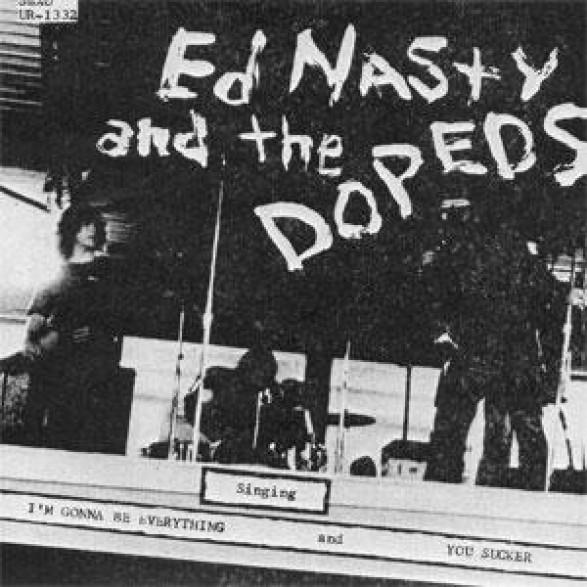 """ED NASTY & THE DOPEDS """"I'M GONNA BE EVERYTHING"""" 7"""""""