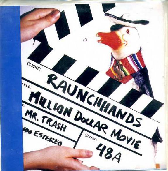 """RAUNCH HANDS """"Million Dollar Movie"""" spanish dbl 7"""""""
