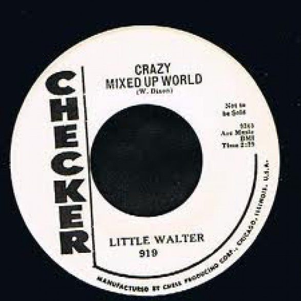 """LITTLE WALTER """"CRAZY MIXED UP WORLD/My Baby Is Sweeter"""" 7"""""""