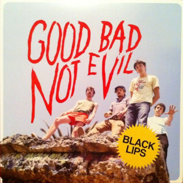 "BLACK LIPS ""GOOD BAD NOT EVIL"" LP"
