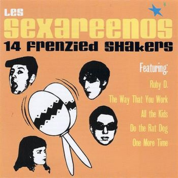 """SEXAREENOS, LES """"14 FRENZIED SHAKERS"""" cd"""