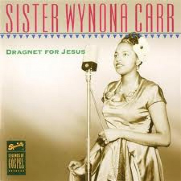 "SISTER WYNONA CARR ""DRAGNET FOR JESUS"" CD"