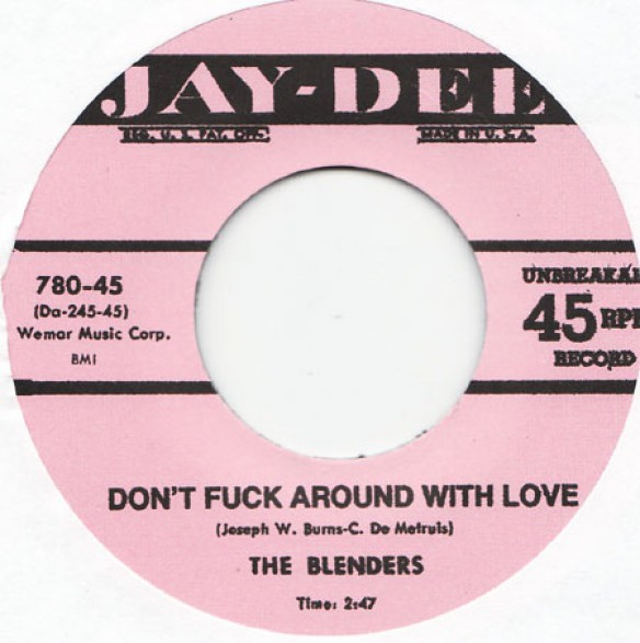 """BLENDERS """"DON'T FUCK AROUND WITH LOVE / DON'T PLAY AROUND WITH LOVE"""" 7"""""""
