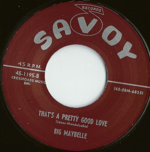 "BIG MAYBELLE ""THAT'S A PRETTY GOOD LOVE / TELL ME WHO"" 7"""