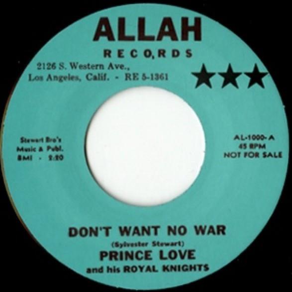 """PRINCE LOVE & His Royal Knights """"DON'T WANT NO WAR/ THE STOMP"""" 7"""""""