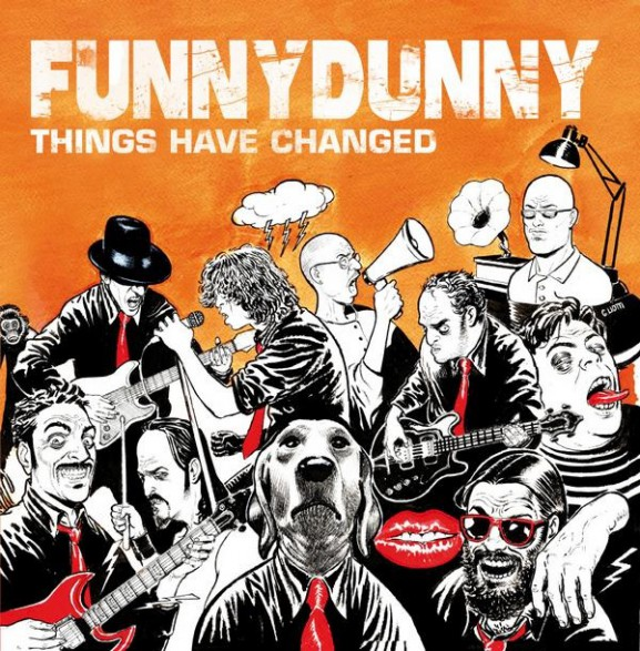 """FUNNY DUNNY """"THINGS HAVE CHANGED"""""""