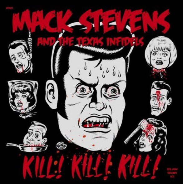 "MACK STEVENS & TEXAS INFIDELS ""KILL! KILL! KILL!"" LP"