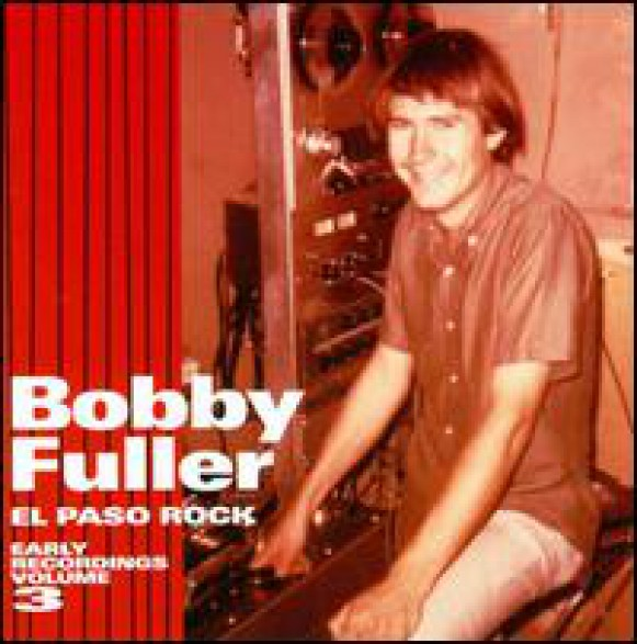 "Bobby Fuller ""El Paso Rock: Early Recordings Volume 3"" CD"