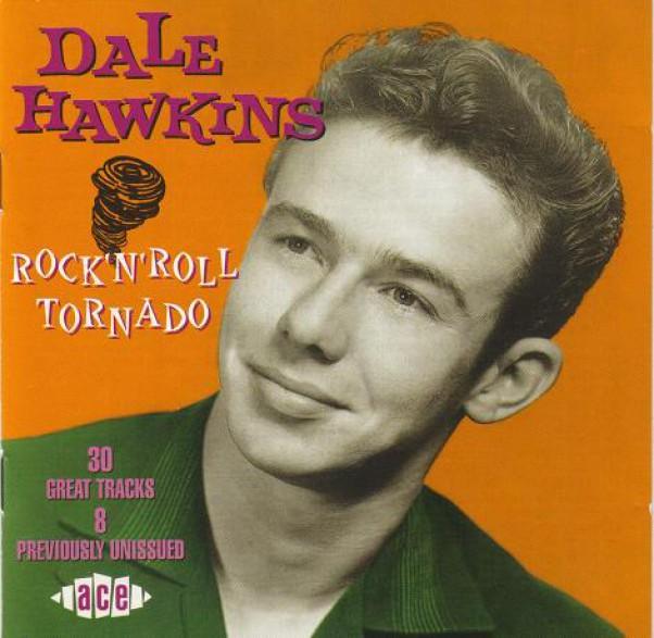 "DALE HAWKINS ""ROCK'N'ROLL TORNADO"" cd"