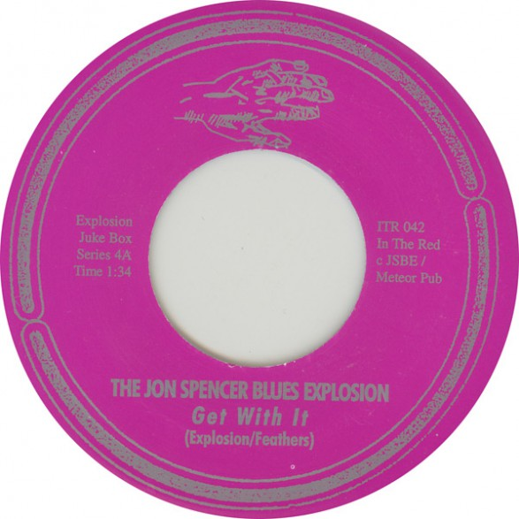 "JON SPENCER BLUES EXPL.""GET WITH IT/DOWN LOW"" 7"""