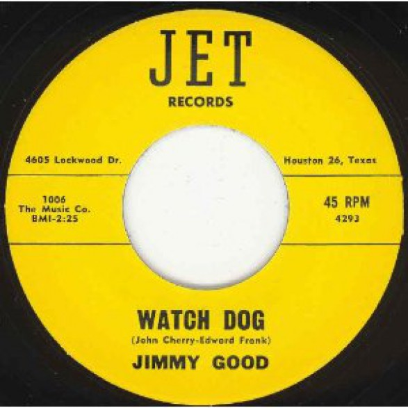 """JIMMY GOOD """"WATCH DOG/LET ME BE YOUR FRIEND"""" 7"""""""