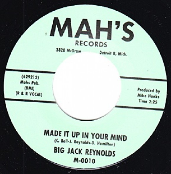 """BIG JACK REYNOLDS """"MADE IT UP IN YOUR MIND/ YOU DON'T TREAT ME RIGHT"""" 7"""""""