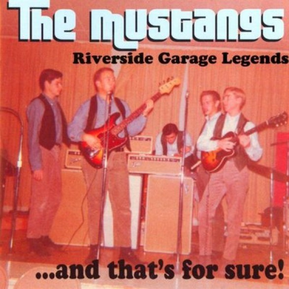 """MUSTANGS """"RIVERSIDE GARAGE LEGENDS...AND THAT'S FOR SURE"""" CD"""