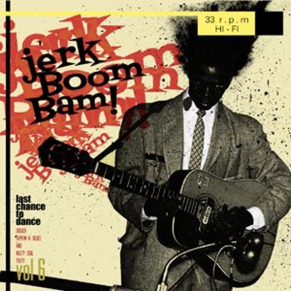 """JERK BOOM! BAM! """"Volume 6"""" LP"""