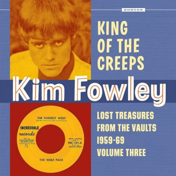 """Kim Fowley """"King Of The Creeps: Lost Treasures From The Vaults 1959-1969 Vol. 3"""" Gatefold LP"""