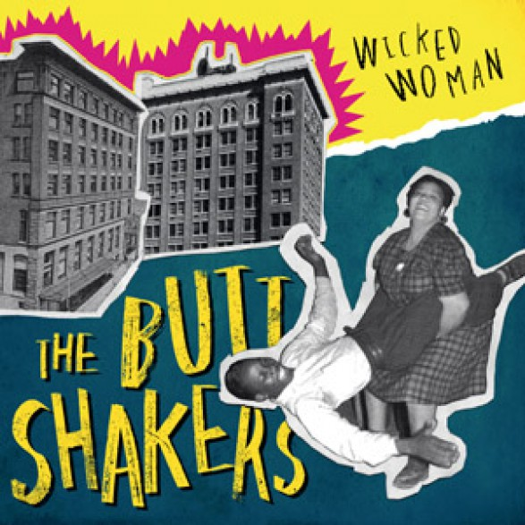 "BUTTSHAKERS ""Wicked Woman"" 10"""