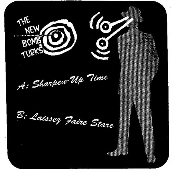 "NEW BOMB TURKS ""SHARPEN UP/LAISSEZ"" 7"""